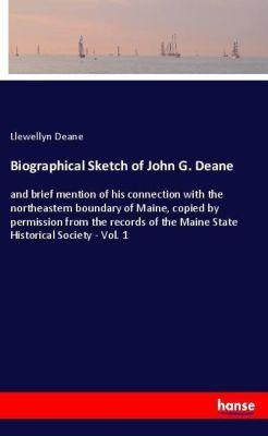 Biographical Sketch of John G. Deane, Llewellyn Deane