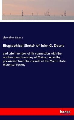 Biographical Sketch of John G. Deane, Llewellyn Deane