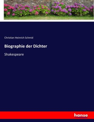 Biographie der Dichter - Christian Heinrich Schmid |
