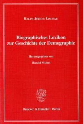 Biographisches Lexikon zur Geschichte der Demographie, Ralph-Jürgen Lischke