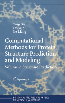 Biological and Medical Physics, Biomedical Engineering: Computational Methods for Protein Structure Prediction and Modeling