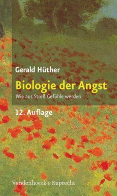 Biologie der Angst - Gerald Hüther |