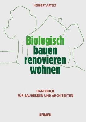 Biologisch bauen, renovieren, wohnen, Herbert Artelt