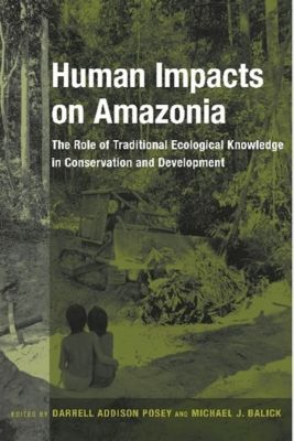 Biology and Resource Management Series: Human Impacts on Amazonia