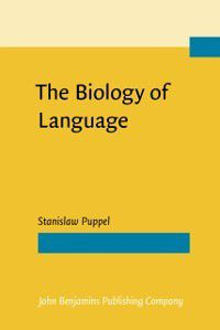 Biology of Language, Stanislaw Puppel