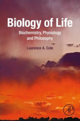 Biology of Life, Laurence A. Cole