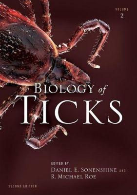 Biology of Ticks Volume 02, Daniel E. Sonenshine, R. Michael Roe