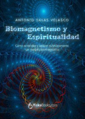 Biomagnetismo y espiritualidad, Antonio Salas Velasco
