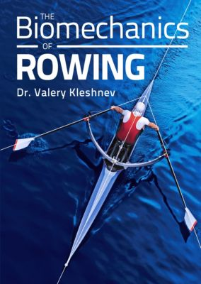 Biomechanics of Rowing, Valery Kleshnev