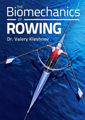 Biomechanics of Rowing, Valery Kleshnev