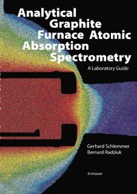 Biomethods: Analytical Graphite Furnace Atomic Absorption Spectrometry, G. Schlemmer