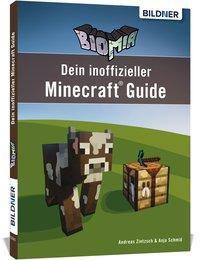 Biomia - Dein inoffizieller Minecraft Guide, Andreas Zintzsch, Anja Schmidt, Aaron Kübler