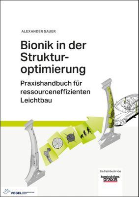 Bionik in der Strukturoptimierung, Alexander Sauer