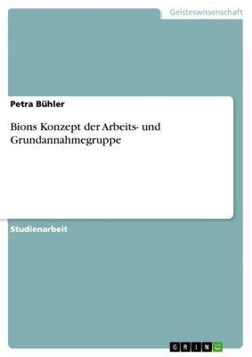 Bions Konzept der Arbeits- und Grundannahmegruppe, Petra Bühler
