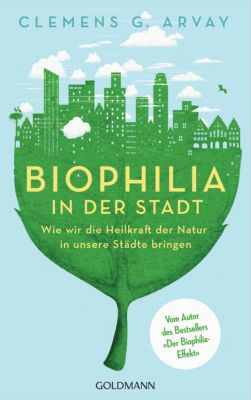 Biophilia in der Stadt, Clemens G. Arvay