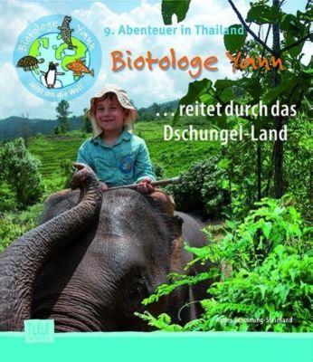 Biotologe Yann ...reitet durch das Dschungel-Land, Agnes Gramming-Steinland