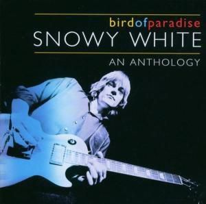 Bird Of Paradise - Anthology, Snowy White