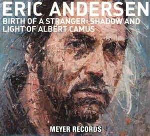 Birth Of A Stranger:Shadow & Light Of Albert Camus, Eric Andersen