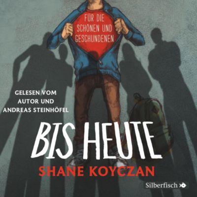 Bis heute, 1 Audio-CD, Shane Koyczan