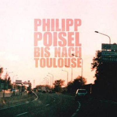Bis Nach Toulouse (Lp+Cd) (Vinyl), Philipp Poisel