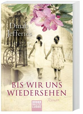 Bis wir uns wiedersehen - Dinah Jefferies pdf epub