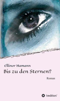 Bis zu den Sternen?, Ellinor Hamann