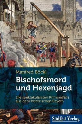 Bischofsmord und Hexenjagd, Manfred Böckl