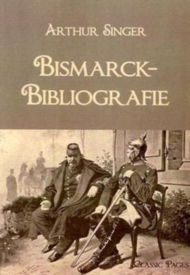 Bismarck-Bibliografie, Arthur Singer