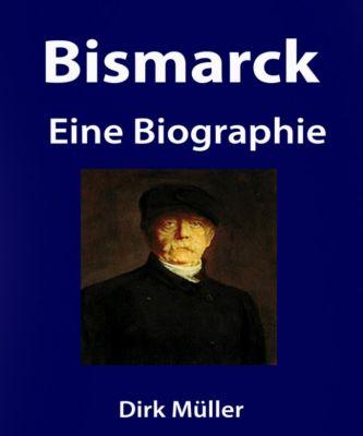 Bismarck. Eine Biographie., Dirk Müller