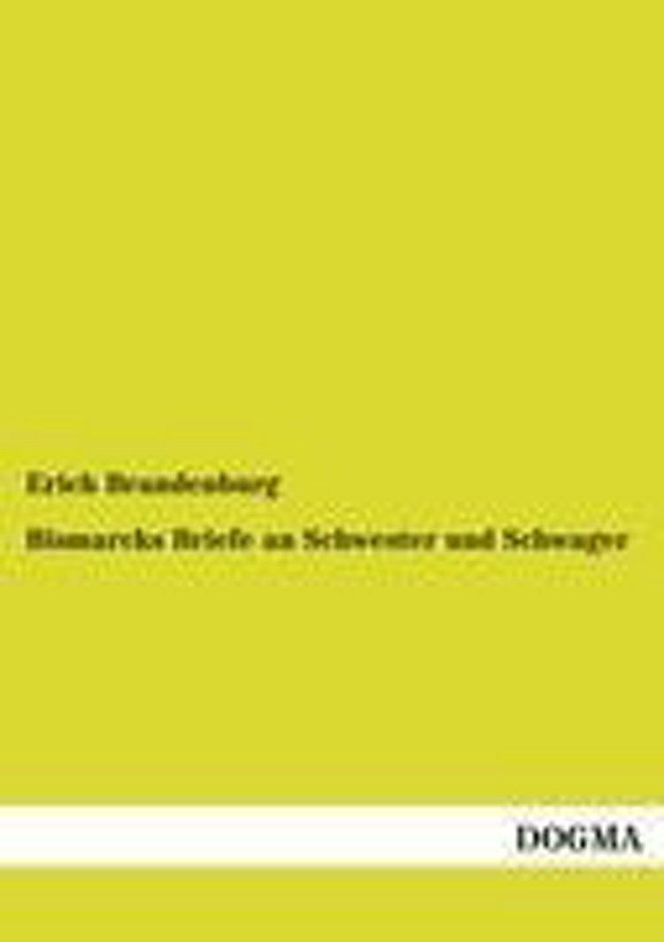 Bismarcks Briefe An Schwester Und Schwager Buch