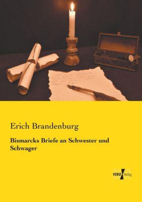 Bismarcks Briefe an Schwester und Schwager - Erich Brandenburg |