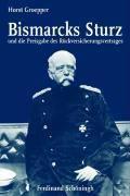 Bismarcks Sturz und die Preisgabe des Rückversicherungsvertrages, Horst Groepper