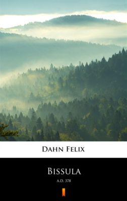 Bissula, Felix Dahn