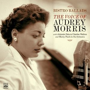 Bistro Ballads/The Voice Of Audrey Morris, Audrey Morris
