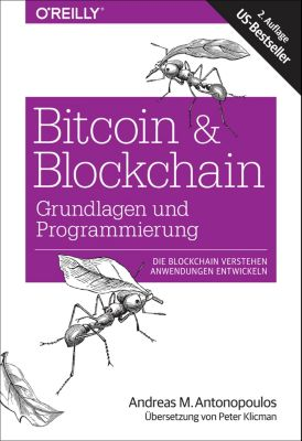 Bitcoin & Blockchain - Grundlagen und Programmierung, Andreas M. Antonopoulos