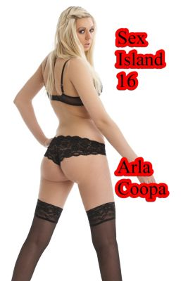 Bite Sized Arla: Sex Island 16, Arla Coopa