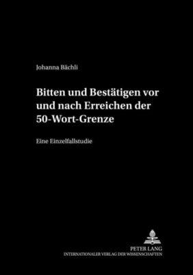 Bitten und Bestätigen vor und nach Erreichen der 50-Wort-Grenze, Johanna Bächli