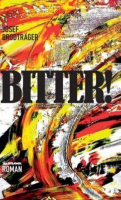 BITTER! - Josef Brodträger  