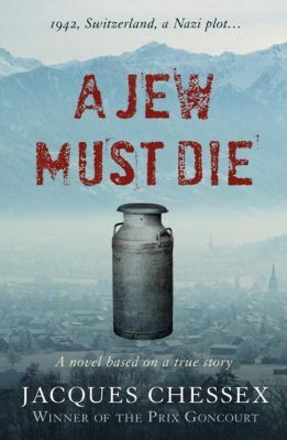 Bitter Lemon Press: A Jew Must Die, Jacques Chessex
