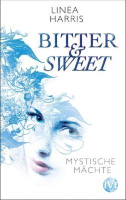Bitter & Sweet - Mystische Mächte - Linea Harris |