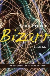 Bizarr - Arno Freyer |