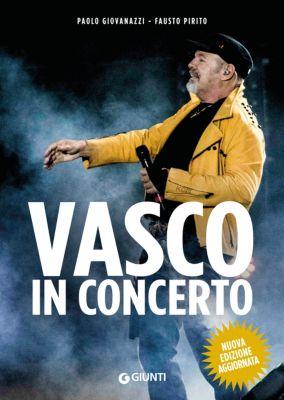 Bizarre - Giunti: Vasco in concerto, Paolo Giovanazzi, Fausto Pirito