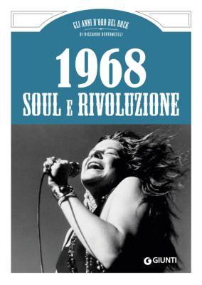 Bizarre – Gli anni d'oro del rock: 1968. Soul e Rivoluzione, Riccardo Bertoncelli