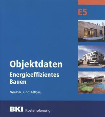 bki objektdaten e5 energieeffizientes bauen buch portofrei. Black Bedroom Furniture Sets. Home Design Ideas