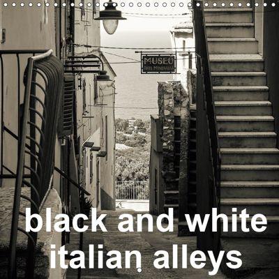 black and white italian alleys (Wall Calendar 2019 300 × 300 mm Square), Gabi Hampe