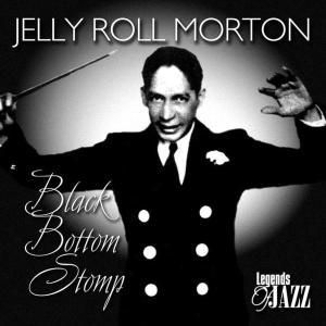 Black Bottom Stomp, Jelly Roll Morton