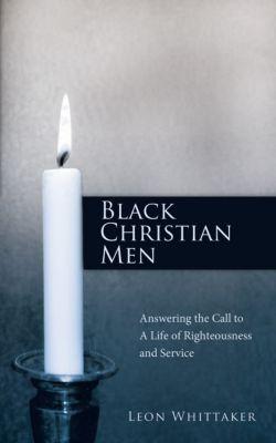 Black Christian Men, Leon Whittaker