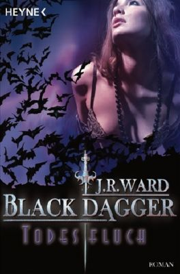 Black Dagger Band 10: Todesfluch, J. R. Ward