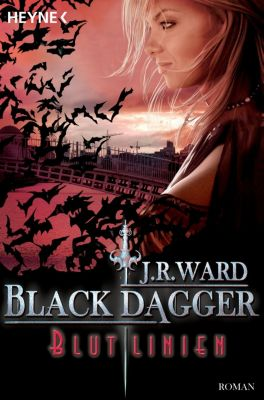 Black Dagger Band 11: Blutlinien, J. R. Ward