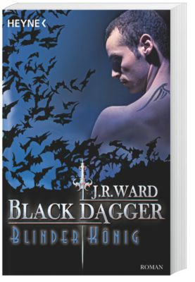 Black Dagger Band 14: Blinder König, J. R. Ward